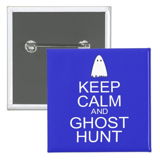 Keep Calm and Ghost Hunt (Parody) Pinback Button