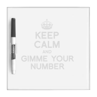 KEEP CALM AND GIMME YOUR NUMBER Dry-Erase BOARD