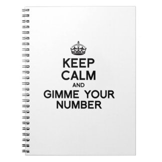 KEEP CALM AND GIMME YOUR NUMBER JOURNALS