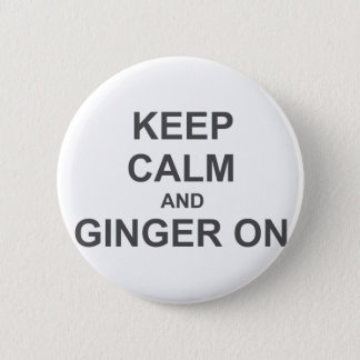 Keep Calm and Ginger On black gray blue Pinback Button