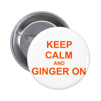 Keep Calm and Ginger On orange pink red Pinback Button