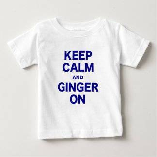 Keep Calm and Ginger On T Shirt