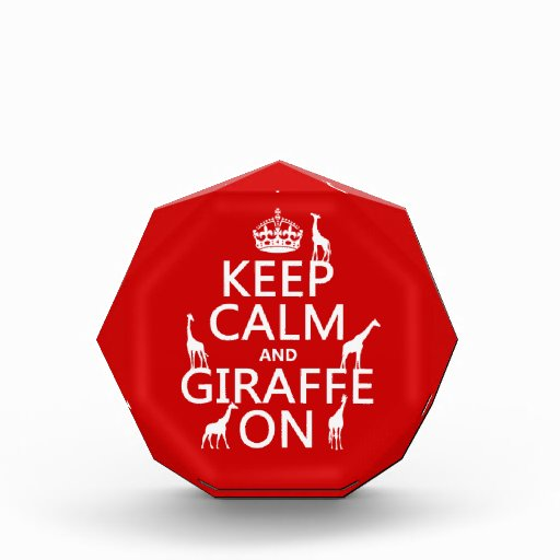 Keep Calm and Giraffe On (customize colors) Awards