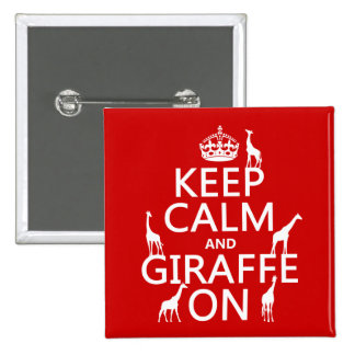 Keep Calm and Giraffe On customize colors Pins