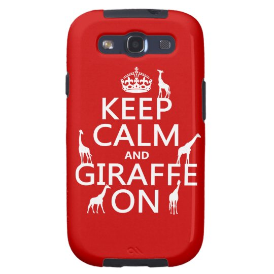 Keep Calm and Giraffe On (customize colors) Galaxy S3 Case