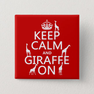 Keep Calm and Giraffe On (customize colors) Pinback Button