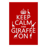 Keep Calm and Giraffe On (customize colors) Posters