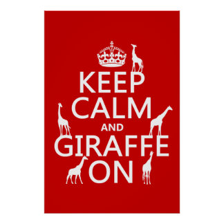 Keep Calm and Giraffe On (customize colors) Poster