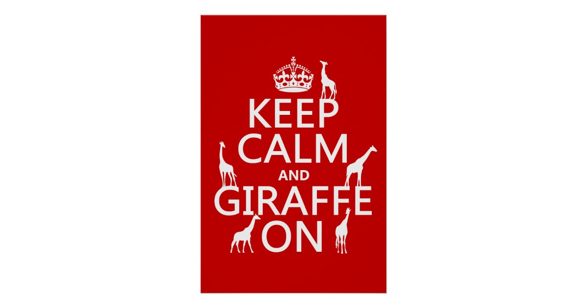 keep calm and giraffe on customize colors poster zazzle