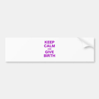 Keep Calm and Give Birth Car Bumper Sticker
