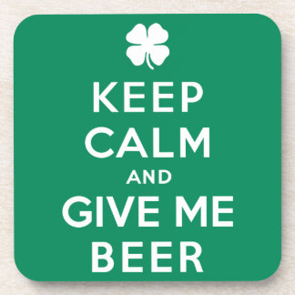 Keep Calm and Give Me Beer Drink Coaster