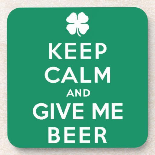 Keep Calm And Give Me Beer Drink Coaster Zazzle
