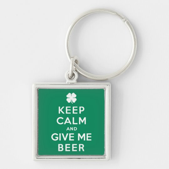Keep Calm and Give Me Beer Keychain