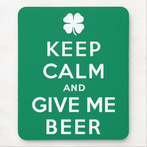 Keep Calm and Give Me Beer Mouse Pad
