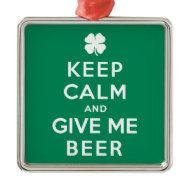 Keep Calm and Give Me Beer Christmas Tree Ornament