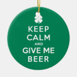 Keep Calm and Give Me Beer Double-Sided Ceramic Round Christmas Ornament