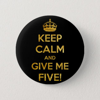 keep calm and give me five button