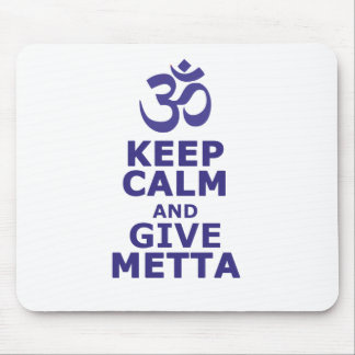 Keep calm and give Metta Mouse Pad