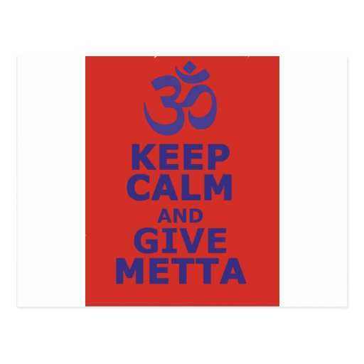 Keep calm and give Metta Post Cards
