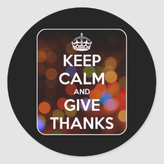Keep Calm and Give Thanks Black Bokeh Classic Round Sticker