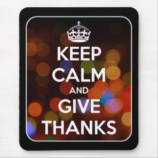 Keep Calm and Give Thanks Black Bokeh Mouse Pad