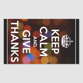 Keep Calm and Give Thanks Black Bokeh Rectangular Sticker