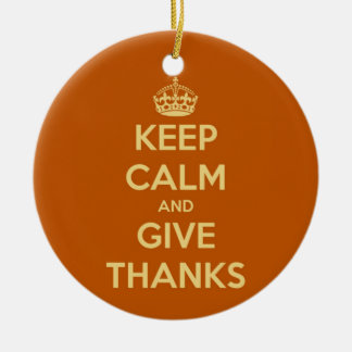 Keep Calm and Give Thanks Harvest Orange Ceramic Ornament