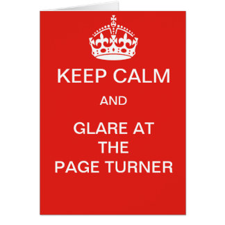 Keep calm and glare at the page turner card