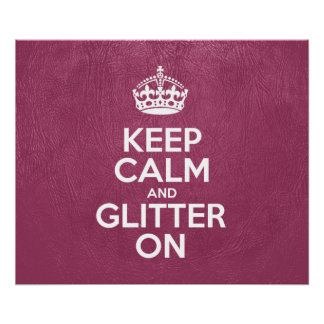 Keep Calm and Glitter On - Pink Leather Poster