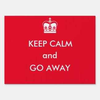Keep Calm and Go Away Yard Sign