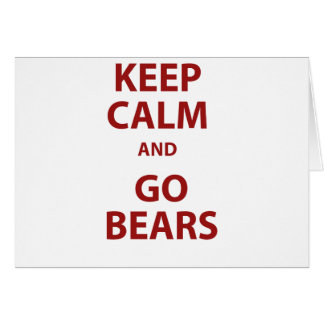 Keep Calm and Go Bears Card