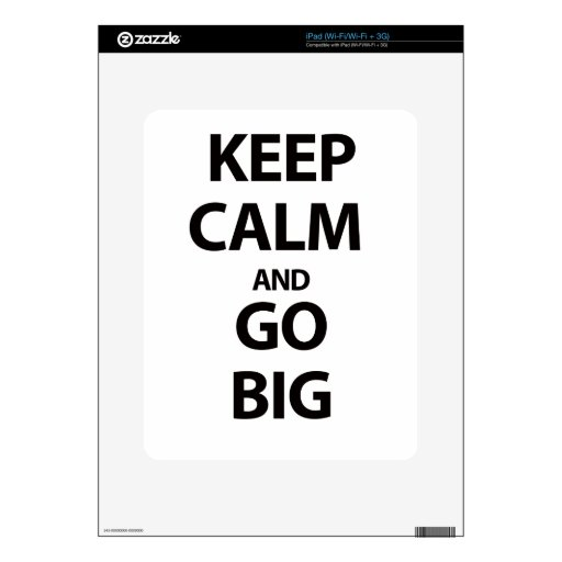 Keep Calm and Go Big Decal For iPad
