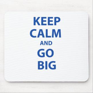 Keep Calm and Go Big Mousepad