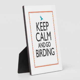 Keep Calm and Go Birding Plaque