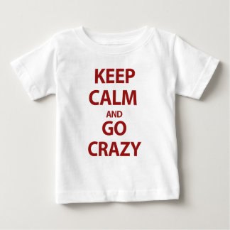 Keep calm and go crazy baby T-Shirt