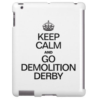 KEEP CALM AND GO DEMOLITION DERBY