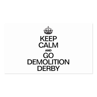 KEEP CALM AND GO DEMOLITION DERBY BUSINESS CARDS