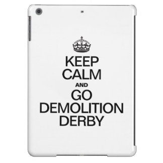 KEEP CALM AND GO DEMOLITION DERBY CASE FOR iPad AIR