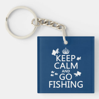 Keep Calm and Go Fishin' (in all colors) Keychain