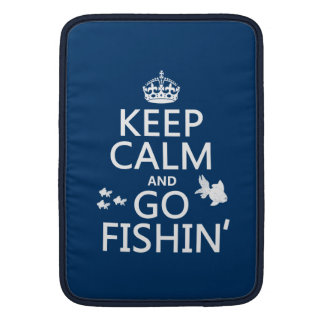 Keep Calm and Go Fishin' (in all colors) Sleeve For MacBook Air