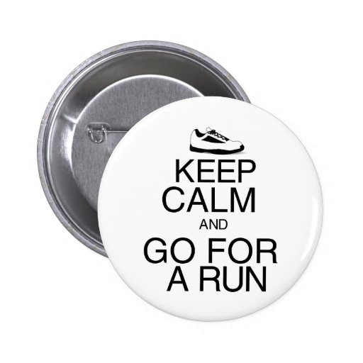 Keep Calm and Go For A Run Buttons