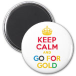 KEEP CALM and GO FOR GOLD Refrigerator Magnets