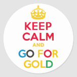 KEEP CALM and GO FOR GOLD Round Sticker