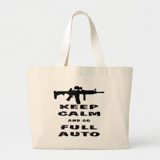 Keep Calm And Go Full Auto Tote Bags