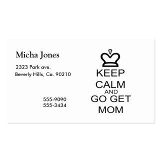Keep Calm And Go Get Mom Business Card