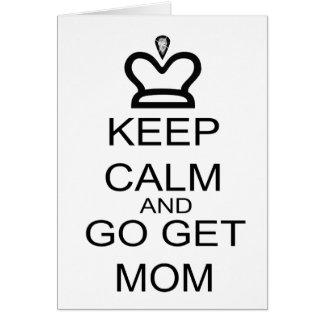 Keep Calm And Go Get Mom Cards