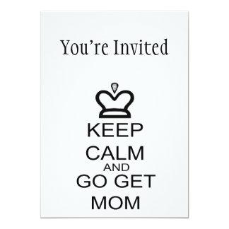 Keep Calm And Go Get Mom 5x7 Paper Invitation Card