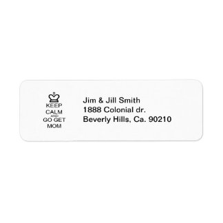 Keep Calm And Go Get Mom Return Address Label