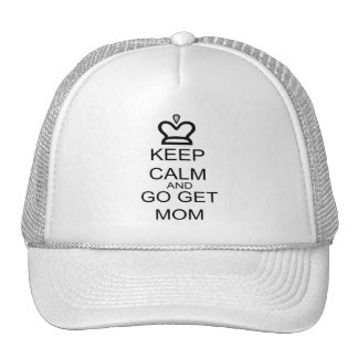 Keep Calm And Go Get Mom Trucker Hat