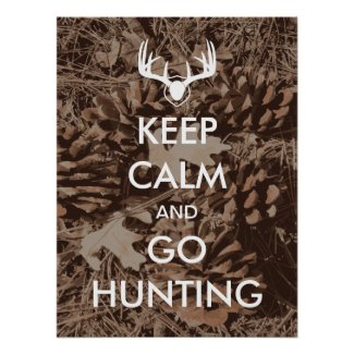 Keep Calm and Go Hunting Camo Poster